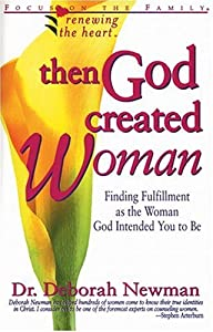 Then God Created Woman (Renewing the Heart)
