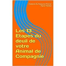 Les 13 Etapes du deuil de votre Animal de Compagnie (French Edition)