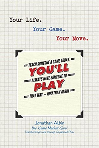 Your Life  Your Game  Your Move : Jonathan Albin