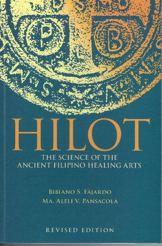 HILOT : The Science Of The Ancient Filipino Healing Arts - Revised Edition