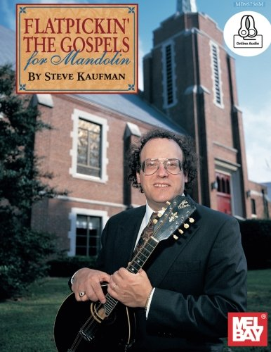 Flatpickin' the Gospels for Mandolin (Mel Bay Presents)