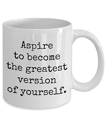 Amazon Inspiration Mug Mugs Inspirational Quotes Aspire To