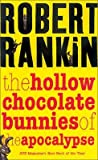The Hollow Chocolate Bunnies of the Apocalypse [HOLLOW CHOCOLATE BUNNIES O]
