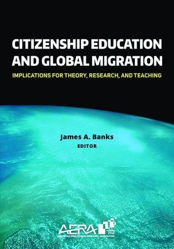 Citizenship Education And Global Migration  Implications For Theory  Research  And Teaching