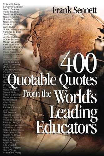 400 Quotable Quotes From the Worlds Leading Educators