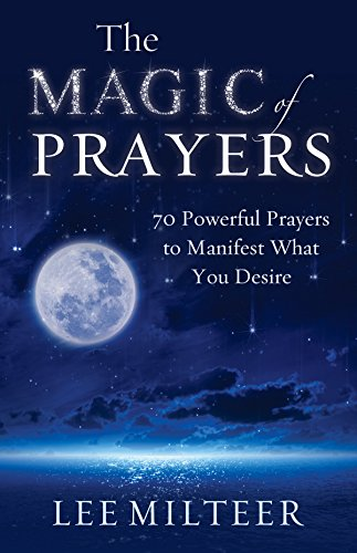 (The Magic of Prayers: 70 Powerful Prayers to Manifest What You Desire)