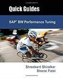 A Quick Guide to SAP® BW Tuning, Shreekant Shiralkar and Bharat Patel, 0977725146