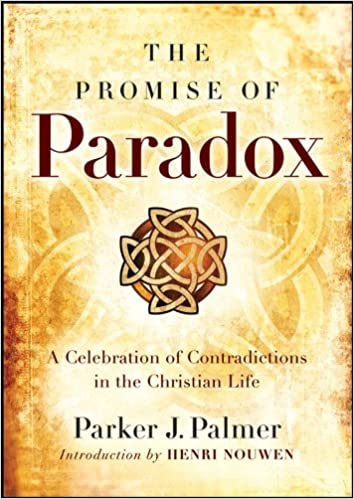 The Promise Of Paradox A Celebration Of Contradictions In The