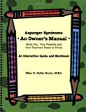 Asperger Syndrome an Owner's Manual, Ellen S. Heller Korin, 1931282919