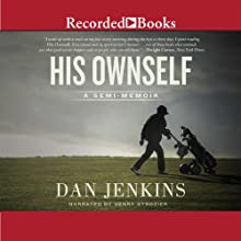 His Ownself: A Semi-Memoir Audiobook by Dan Jenkins Narrated by Henry Strozier