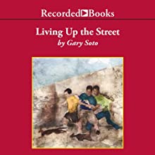 Living Up the Street Audiobook by Gary Soto Narrated by Robert Ramirez