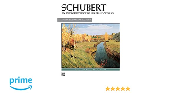 Schubert An Introduction to His Piano Works