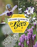 Victory Gardens for Bees: A DIY Guide to Saving the Bees
