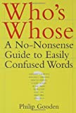 img - for Who's Whose: A No-Nonsense Guide to Easily Confused Words book / textbook / text book