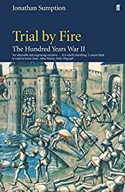 Trial by Fire (The Hundred Years War II) by…