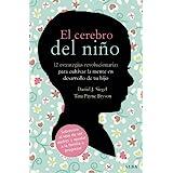 El cerebro del niño: 12 estrategias revolucionarias para cultivar la mente en desarrollo de tu hijo (Educación) (Spanish Edit