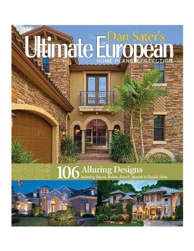 Dan Sater's Ultimate European Home Plans Collection: Sater's Ultimate Europe Home Plans
