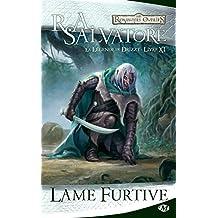 Lame furtive: La Légende de Drizzt, T11 (Dungeons & Dragons) (French Edition)