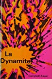 La Dynamite, Campbell, Hugh D. and Bauer, Camille, 0395042658