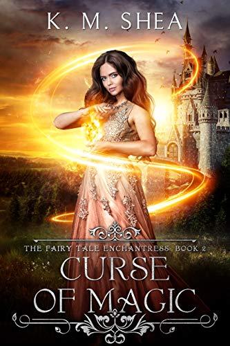 Curse of Magic (The Fairy Tale Enchantress Book 2) (The Curse Of Sleeping Beauty Part 2)
