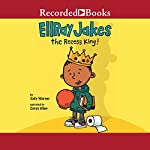 EllRay Jakes the Recess King! | Sally Warner
