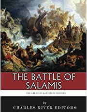The Greatest Battles in History: The Battle of Salamis