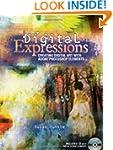 Digital Expressions: Creating Digital...