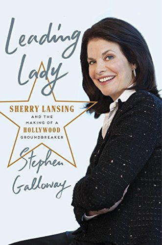 Leading Lady: Sherry Lansing and the Making of