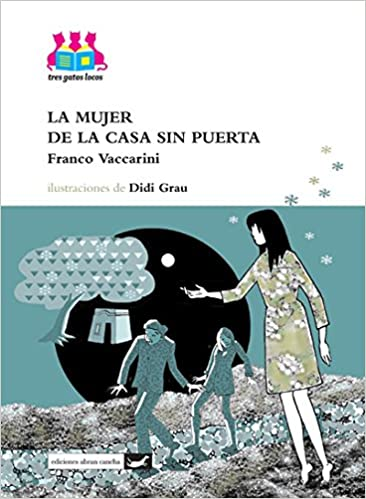 La mujer de la casa sin puerta: Franco Vaccarini: 9789872570859: Amazon.com: Books