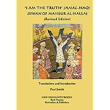 'I am the Truth' (Anal-Haq) Diwan of Mansur al-Hallaj
