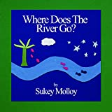 img - for Where Does the River Go? book / textbook / text book