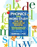 Phonics and Word Study for the Teacher of Reading : Programmed for Self-Instruction, Fox, Barbara J., 0132838095