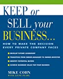 img - for Keep or Sell Your Business: How to Make the Decision Every Private Company Faces book / textbook / text book