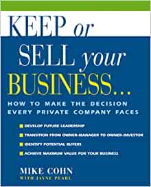 Keep or Sell Your Business: How to Make the Decision Every