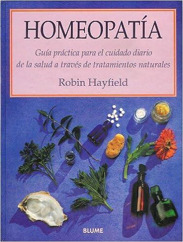 Homeopatia - Guia Practica Para El Cuidado (Spanish Edition)