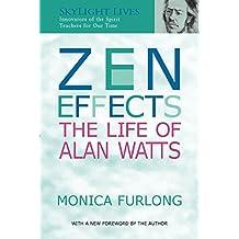 Zen Effects: The Life of Alan Watts