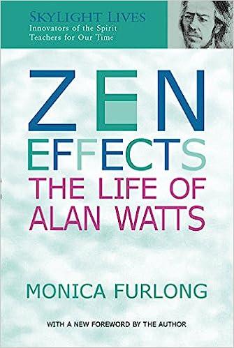 Amazon.com: Zen Effects: The Life Of Alan Watts (Skylight Lives)  (9781893361324): Monica Furlong: Books