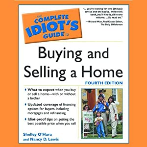 The Complete Idiot's Guide To Buying and Selling a Home Audiobook