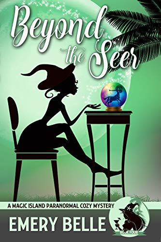 - Beyond the Seer (A Magic Island Paranormal Cozy Mystery Book 4)