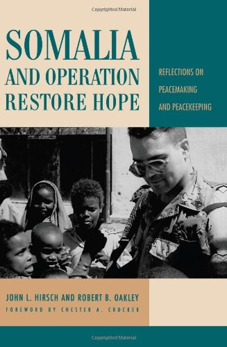 Somalia and Operation Restore Hope: Reflections on Peacemaking and - Oakley Customer