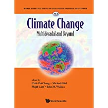 Climate Change: Multidecadal and Beyond (World Scientific Series on Asia-Pacific Weather and Climate Book 6)