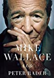 Mike Wallace: A Life