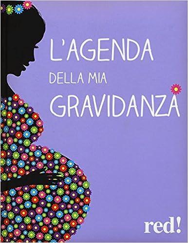 Calendario Esami Gravidanza Pdf.L Agenda Della Mia Gravidanza Con Dvd Amazon It Giorgio
