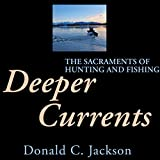 Deeper Currents: The Sacraments of Hunting and Fishing