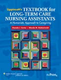 Lippincott's Textbook for Long-Term Care Nursing Assistants: A Humanistic Approach to Caregiving