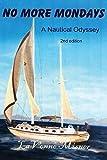 No More Mondays: a nautical odyssey