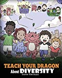 Teach Your Dragon About Diversity: Train Your