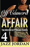 Off Camera Affair 4 (the Motor City Drama Series), Jazz Jordan, 150105905X