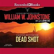 Dead Shot: Luke Jensen, Bounty Hunter, Book 2 | William W. Johnstone, J. A. Johnstone