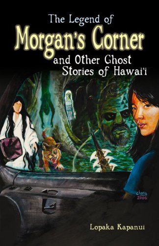 The Legend of Morgan's Corner and Other Ghost Stories of Hawaii